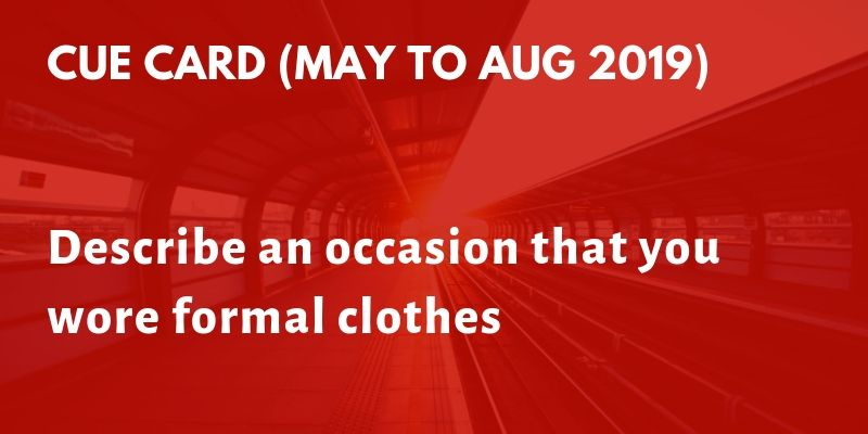Describe an occasion that you wore formal clothes