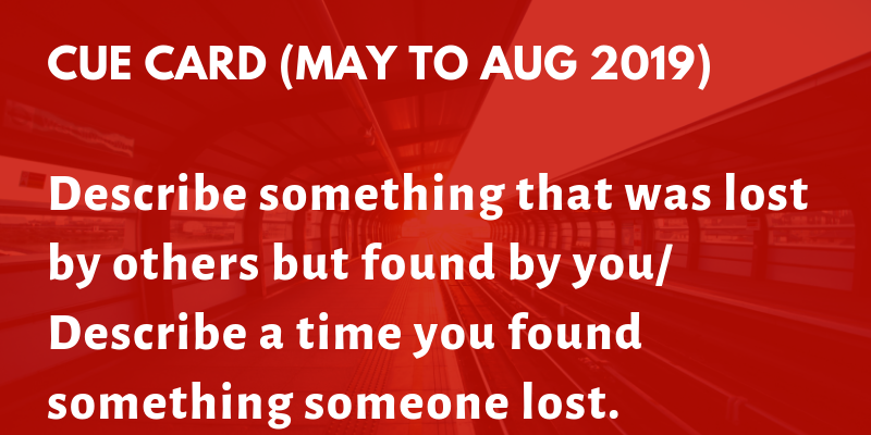 Describe something that was lost by others but found by you/ Describe a time you found something someone lost.