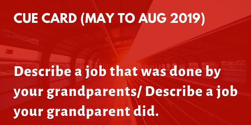 Describe a job that was done by your grandparents/ Describe a job your grandparent did