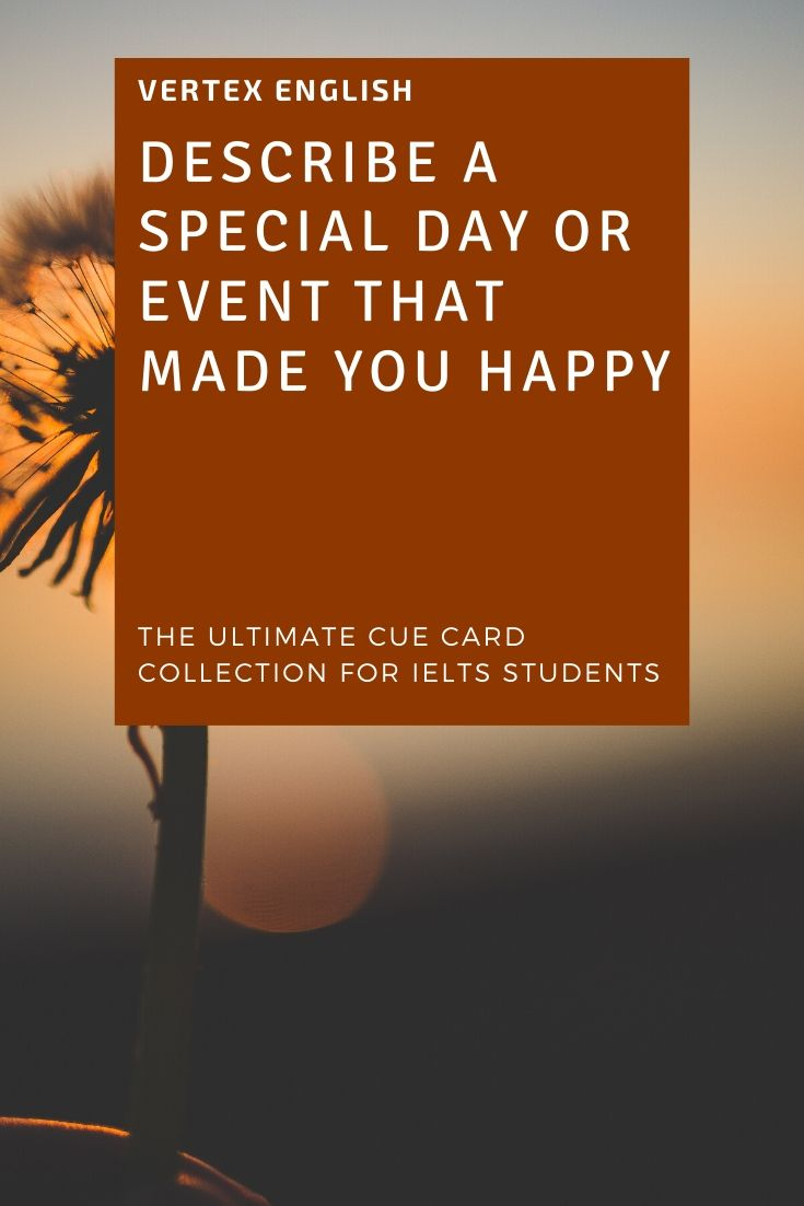 Describe a special day that made you happy
