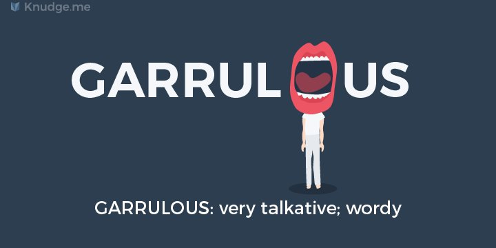 Garrulous – Word of the day
